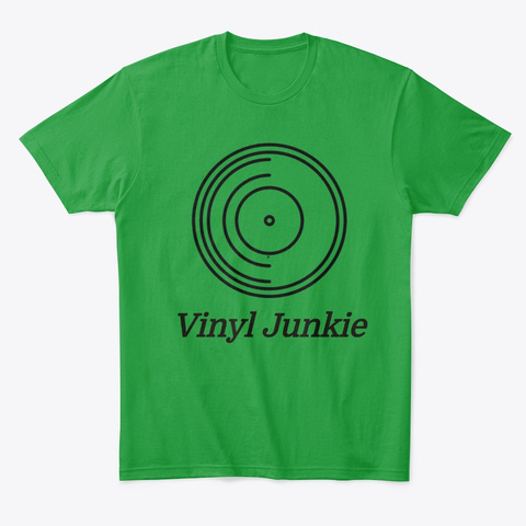 Vinyl Junkie Record Music Collector  Kelly Green T-Shirt Front