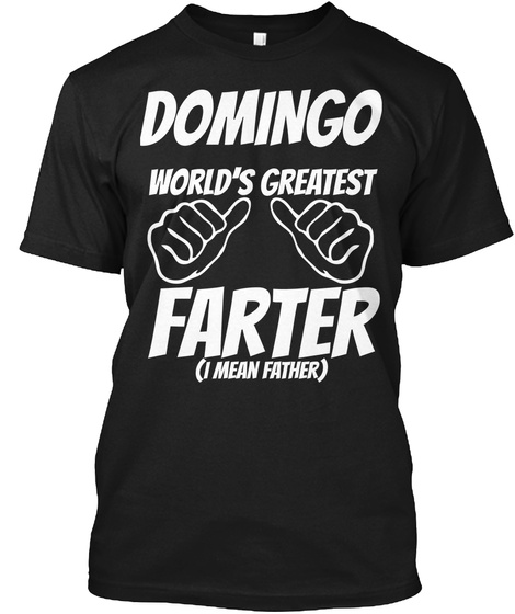 Humor   Domingo Worlds Greatest Farter   I Mean Father Black T-Shirt Front