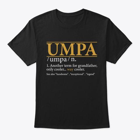 Umpa Fathers Day Gift Grandpa Gift Black T-Shirt Front