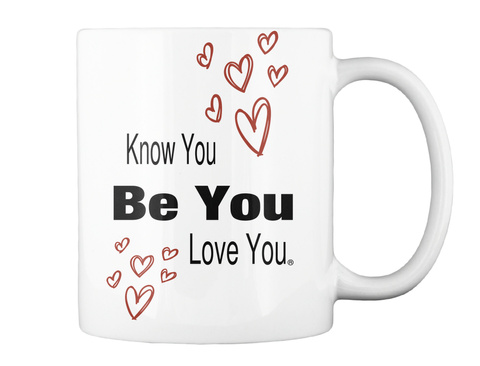 Know You Be You Love You White T-Shirt Back