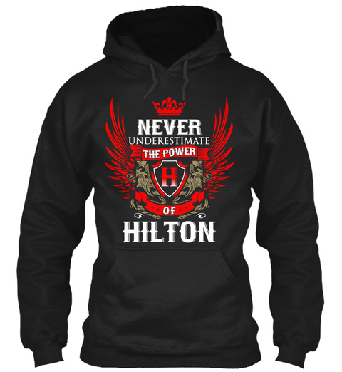 Never Underestimate The Power Of Hilton Black T-Shirt Front