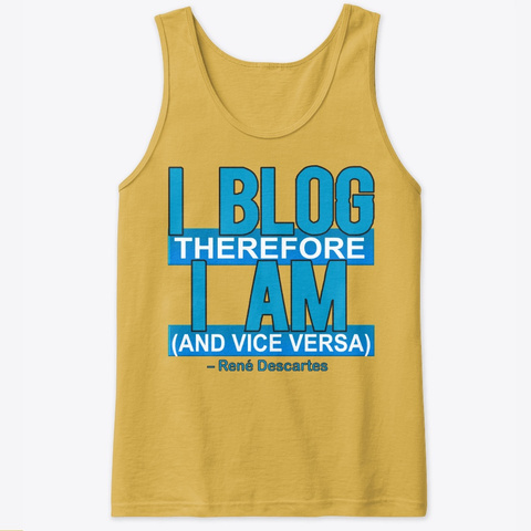 Be Philosophical About Blogging Gold T-Shirt Front