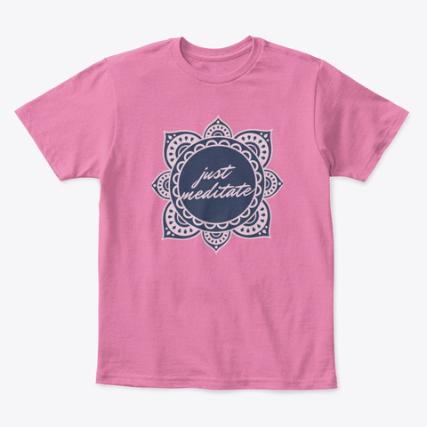 Just Meditate  True Pink  T-Shirt Front