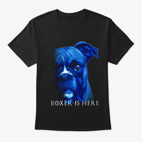 Boxer Is Here Black T-Shirt Front