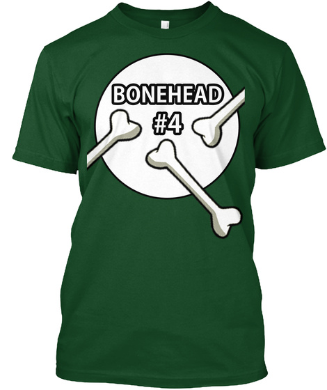 Bonehead #4 T Shirt Deep Forest T-Shirt Front