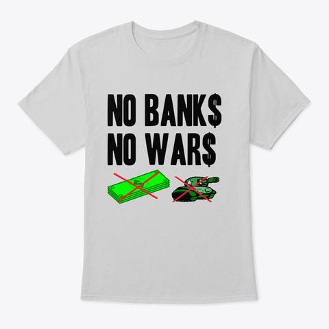 No Banks No Wars Light Steel T-Shirt Front