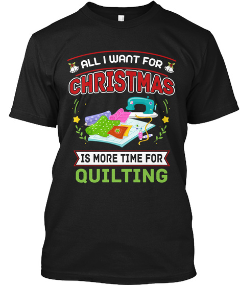Shirt For Quilting Lover. Xmas Costume Black T-Shirt Front