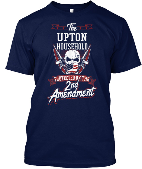 Gun Owners Gift For Household Upton Surname Last Name Navy T-Shirt Front