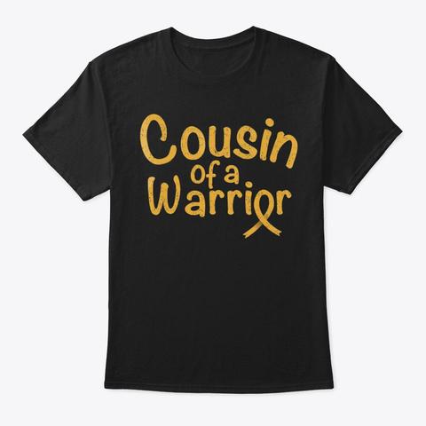 Childhood Cancer Awareness Shirt  Cousin Black T-Shirt Front