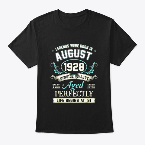 August 1928 91st Birthday Gift 91 Year Black T-Shirt Front