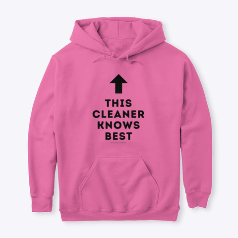 This Cleaner Knows Best Azalea T-Shirt Front