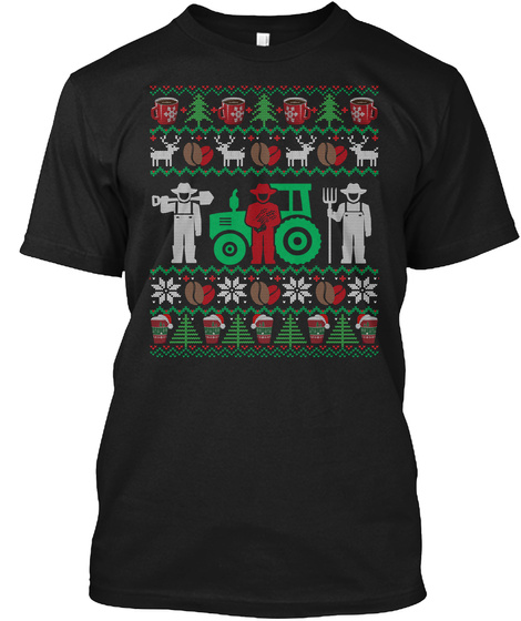 Farmer Ugly Sweater Coffee Christmas Black T-Shirt Front