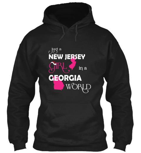 Just A New Jersey Girl In A Georgia World Black Sweatshirt Front