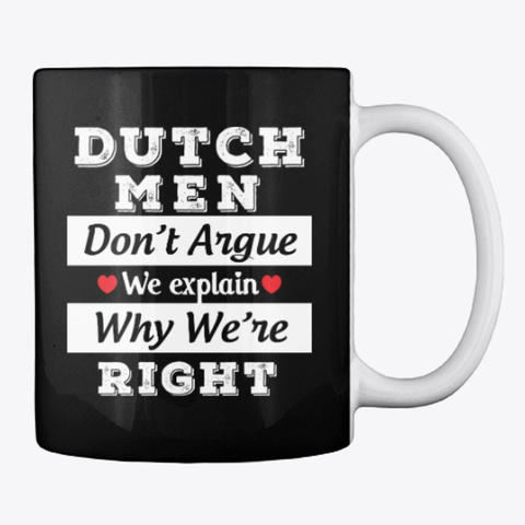 Dutch Man Gift Don't Argue Just Explain Black T-Shirt Back