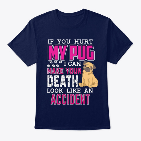 Dog If You Hurt My Pug Navy T-Shirt Front
