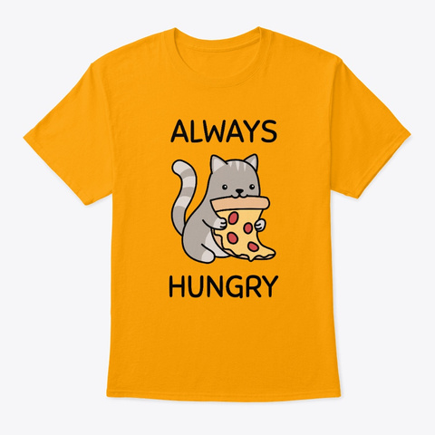 Always Hungry Gold T-Shirt Front