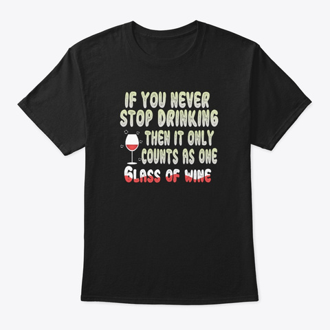 Wine Lovers Gifts And Apparel Black T-Shirt Front