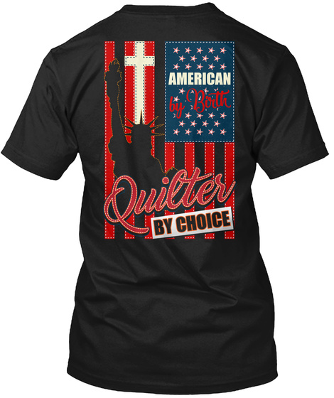 American By Birth Quilter By Choice Black T-Shirt Back