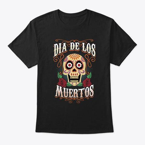 Dia De Los Muertos Mexico Holiday Sugar Black T-Shirt Front