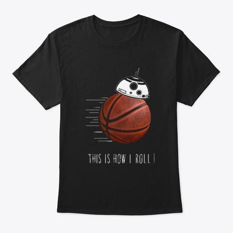 Bb8 Basketball Droid Tshirt Black T-Shirt Front