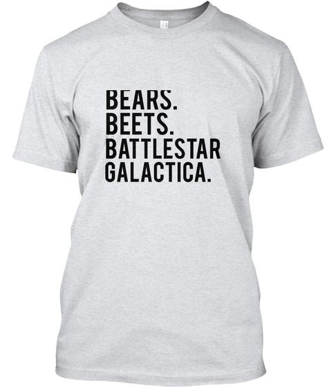 Bears.Beets. Battlestar Galactica Ash T-Shirt Front