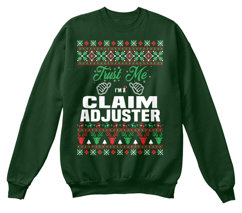 Trust Me I'm A Claim Adjuster Deep Forest  T-Shirt Front