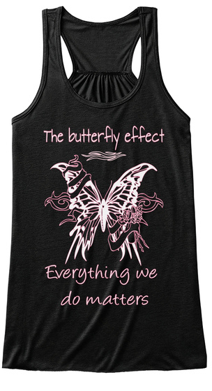 The Butterfly Effect Everything We  Do Matters Black Women's Tank Top Front