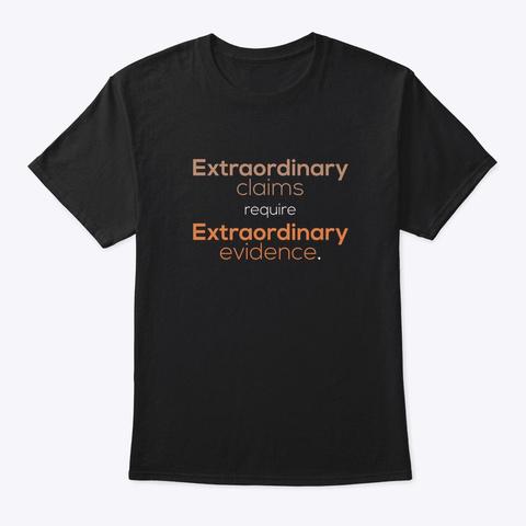 """Extraordinary Claims"" Explanation Shirt Black T-Shirt Front"
