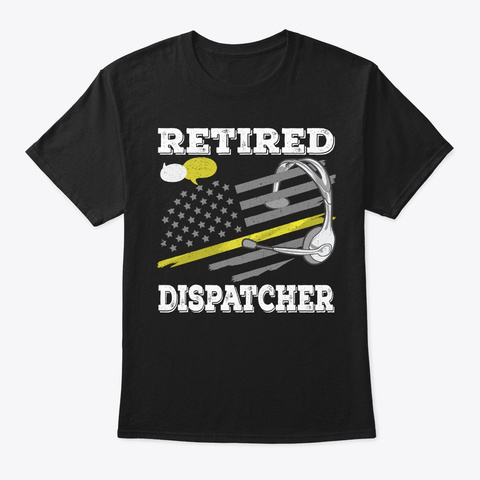 Retired Dispatcher Gift   Thin Line Flag Black T-Shirt Front