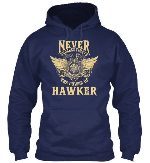 Never Underestimate The Power Of Hawker Navy T-Shirt Front