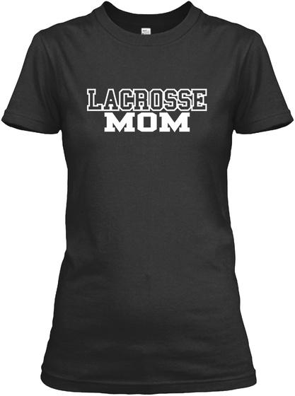 Lacrosse Mom Black Women's T-Shirt Front