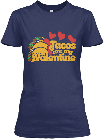 Jacos Are My Valentine Navy T-Shirt Front