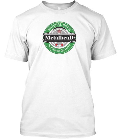 Natural Born Metalhead T Shirt White T-Shirt Front