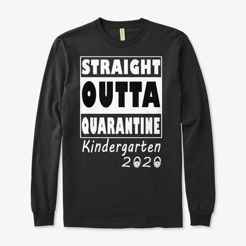 Straight Outta Quarantine Kindergarten Black T-Shirt Front