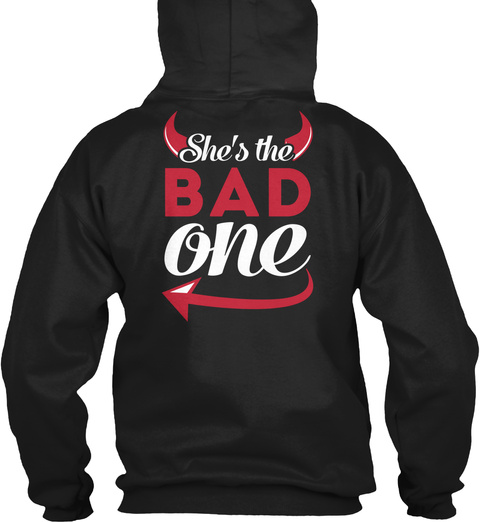 She's The Bad One Black T-Shirt Back
