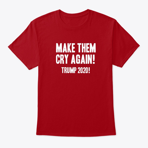 Make Them Cry Again   Unisex Tee Slim Deep Red T-Shirt Front