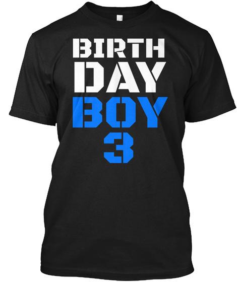 Birthday Boy 3 Rd T Shirt Black Front