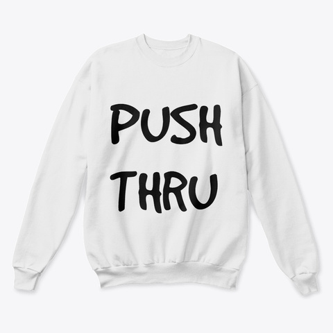 Push Thru By Giselle Ave. White  Sweatshirt Front