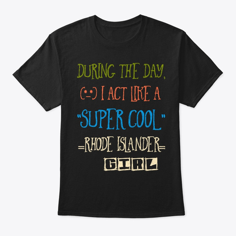 Super Cool Rhode Islander Girl Tee Black T-Shirt Front