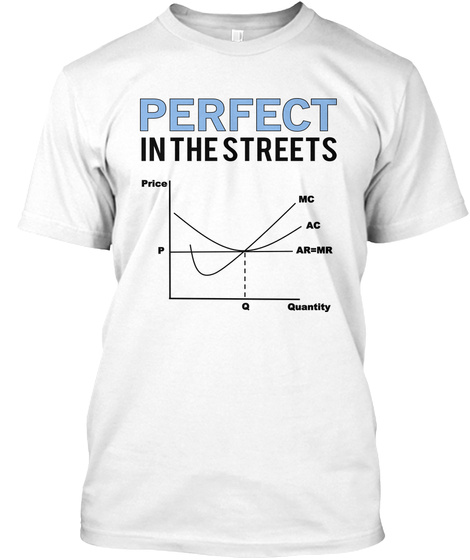 Perfect In The Streets Price P Mc Ac Ar Mr Q  Quantity White T-Shirt Front