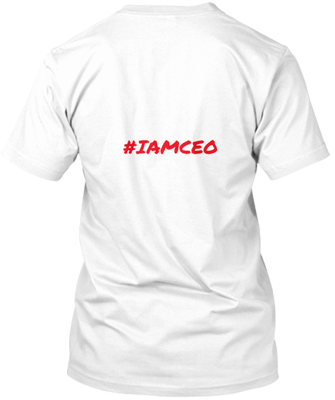 #Iamceo White T-Shirt Back