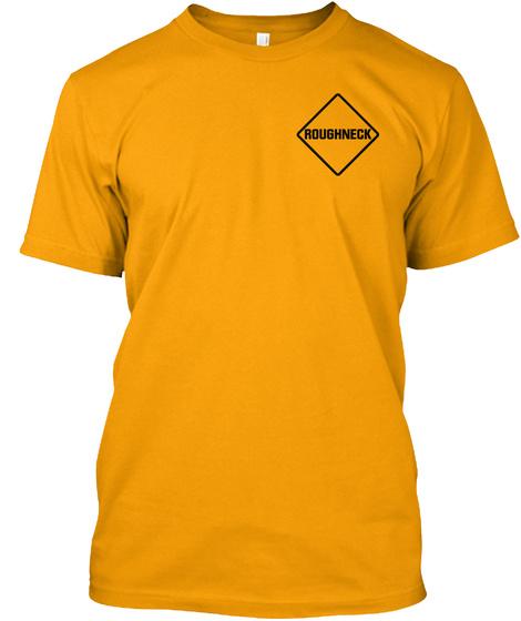 Roughneck Gold T-Shirt Front
