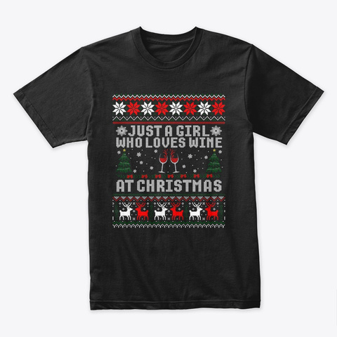 Just A Girl Who Loves Wine Christmas Black T-Shirt Front
