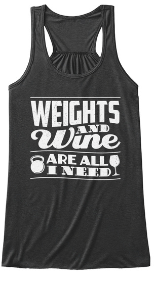 Weights And Wine Are All I Need  Dark Grey Heather Women's Tank Top Front
