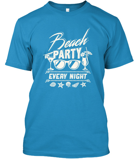 Beach Party Every Night Sapphire T-Shirt Front