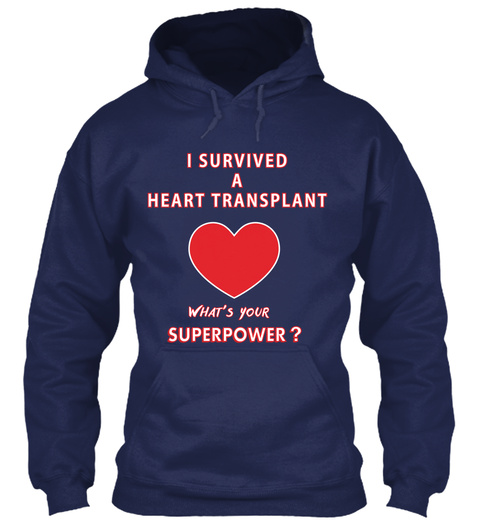 I Survived A Heart Transplant What's Your Superpower? Navy Sweatshirt Front