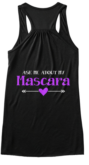 Ask Me About My Mascara Black T-Shirt Back