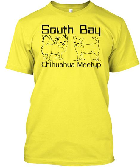 South Bay Chihuahua Meetup Yellow T-Shirt Front