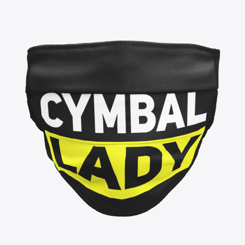 Cymbal Lady   Face Mask Black T-Shirt Front