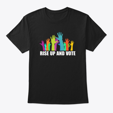 Rise Up And Vote  Black T-Shirt Front